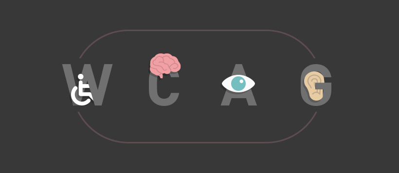 The three letters W C A G. Within in the W an icon of a person in a wheelchair. On top of the C is brain icon. Within the A is an eye icon. Within the G is an ear icon.