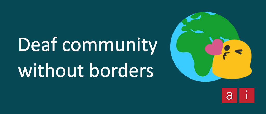 Deaf community without borders.
